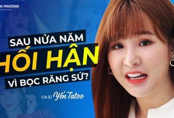Ca sĩ Yến Tatoo trải nghiệm làm răng sứ không đau | YẾN TATOO x Nha Khoa Ngân Phượng